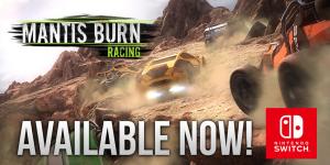 Mantis Burn Racing® Speeds Onto Switch!